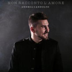 andrea-candolfo-non-rascconto-l-amore-250